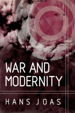 War and Modernity: Studies in the History of Violence in the Twentieth Century