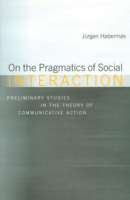 On the Pragmatics of Social Interaction