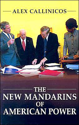 New Mandarins of American Power: The Bush Administration's Plans for the World