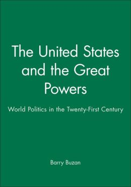 The United States and the Great Powers: World Politics in the Twenty-First Century
