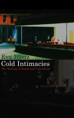 Cold Intimacies: Emotions in Late Capitalism