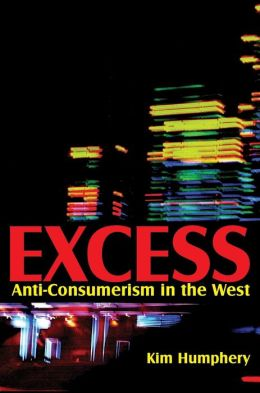 Excess: Anti-consumerism in the West