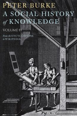A Social History of Knowledge II: From the Encyclopaedia to Wikipedia