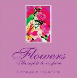 Flowers: Thoughts to Inspire
