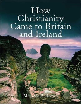 How Christianity Came to Britain and Ireland