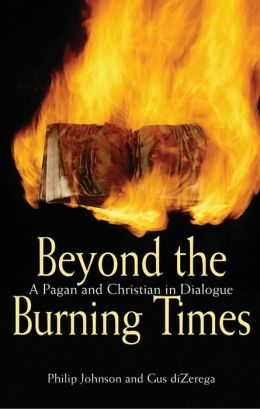 Beyond the Burning Times: A Pagan and Christian in Dialogue
