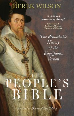 The People's Bible: The Remarkable History of the King James Version