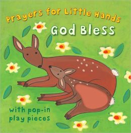 God Bless: Prayers for Little Hands