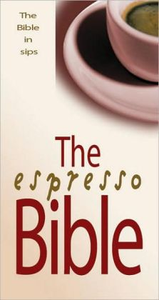 The Espresso Bible: The Bible in Sips