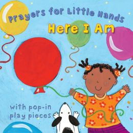 Here I Am: Prayers for Little Hands