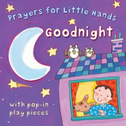 Goodnight: Prayers for Little Hands