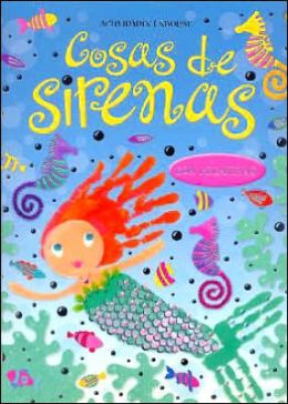Cosas de sirenas (Mermaid Things to Make and Do)
