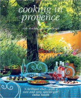 Cooking in Provence: Over 70 Timeless Recipes