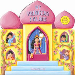 My Princess Palace: Peep-Through Play Books