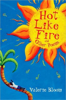Hot Like Fire and Other Poems: Two Vibrant Collections in One Volume
