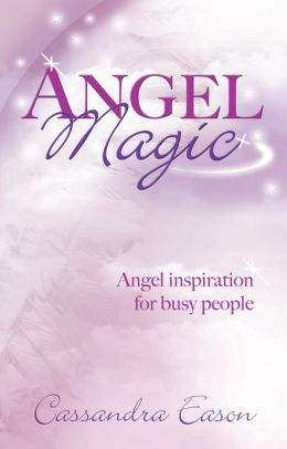 Angel Magic: Angel Inspiration for Busy People