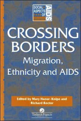 Crossing Borders: Migration, Ethnicity, and AIDS