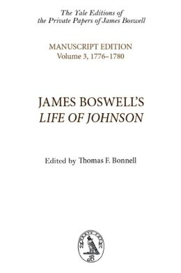 James Boswell's Life of Johnson: Manuscript Edition: Volume 3, 1776-1780