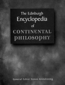The Edinburgh Encyclopaedia of Continental Philosophy