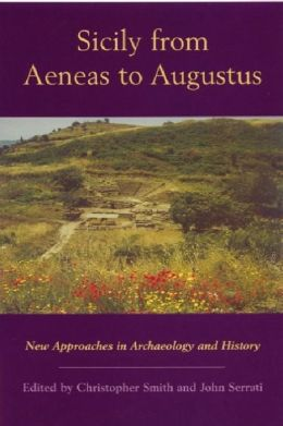 Sicily from Aeneas to Augustus: New Approaches in Archaeology and History