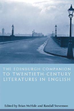 The Edinburgh Companion to Twentieth-Century Literatures in English