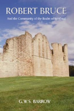 Robert Bruce: And the Community of the Realm of Scotland