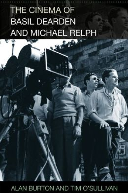 The Cinema of Basil Dearden and Michael Relph