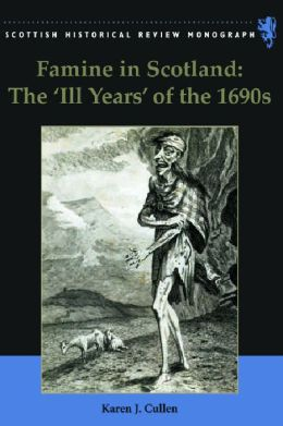 Famine in Scotland - the 'Ill Years' of the 1690s