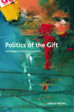 Politics of the Gift: Exchanges in Poststructuralism