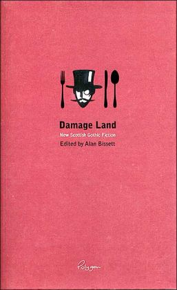 Damage Land: New Scottish Gothic Fiction