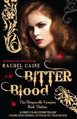 Bitter Blood (Morganville Vampires Series #13)