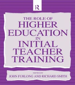 The Role of Higher Education in Initial Teacher Training