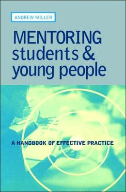 Mentoring Students and Young People: A Handbook of Effective Practice