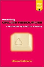 Reusing Online Resources: A Sustainable Approach to E-Learning