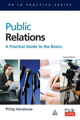 Public Relations: A Practical Guide to the Basics