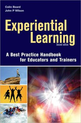 Experiential Learning: A Handbook of Best Practices for Educators and Trainers