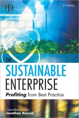 The Sustainable Enterprise: Profiting from Best Practice