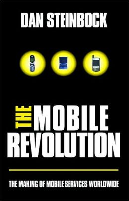 Mobile Revolution: The Making of Mobile Services Worldwide