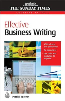 Effective Business Writing By Patrick Forsyth