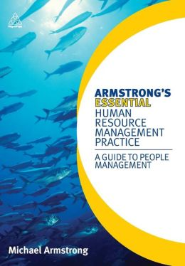 Armstrong's Essential Human Resource Management Practice: A Guide to People Management