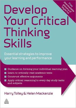 Develop Your Critical Thinking Skills: Essential Strategies to Improve Your Learning and Performance