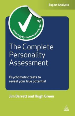 The Complete Personality Assessment: Psychometric Tests to Reveal Your True Potential