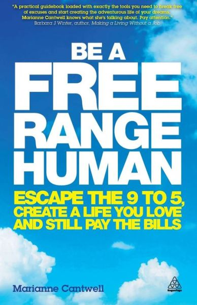 Free online english book download Be a Free Range Human: Escape the 9-5, Create a Life You Love and Still Pay the Bills 9780749466107 PDF (English Edition)