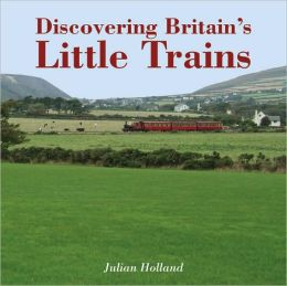 Discovering Britain's Little Trains