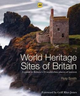 World Heritage Sites of Britain. Roly Smith