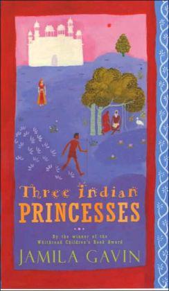 Three Indian Princesses: The Stories of Savitri, Damayanti and Sita