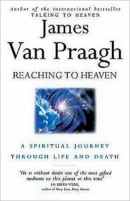 Reaching to Heaven : A Spiritual Journey through Life and Death