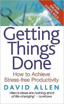 Getting Things Done : The Art of Stress-Free Productivity
