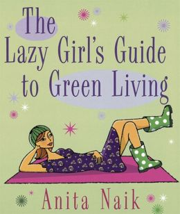 The Lazy Girl's Guide to Green Living