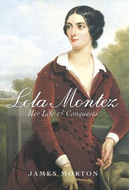 Lola Montez: Her Life and Conquests